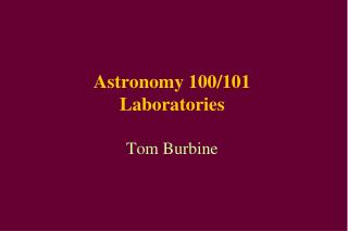 Astronomy 100/101 Laboratories Tom Burbine