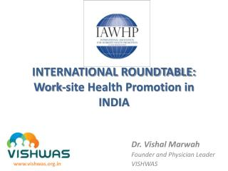 INTERNATIONAL ROUNDTABLE: Work-site Health Promotion in INDIA