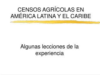 CENSOS AGRÍCOLAS EN AMÉRICA LATINA Y EL CARIBE