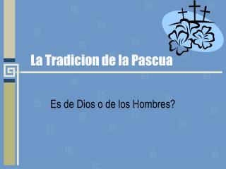 La Tradicion de la Pascua