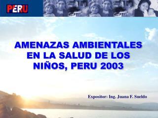 AMENAZAS AMBIENTALES  EN LA SALUD DE LOS NIÑOS, PERU 2003