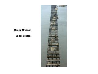 Ocean Springs  –  Biloxi Bridge