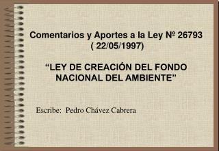 """Comentarios y Aportes a la Ley Nº 26793  ( 22/05/1997) """"LEY DE CREACIÓN DEL FONDO NACIONAL DEL AMBIENTE"""""""