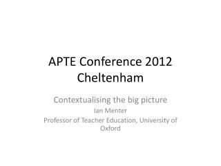 APTE Conference 2012 Cheltenham