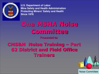 One MSHA Noise Committee