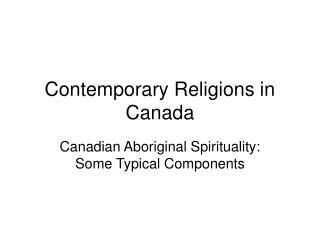 Contemporary Religions in Canada