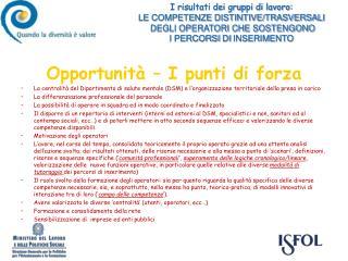 Opportunità – I punti di forza La centralità del Dipartimento di salute mentale (DSM) e l'organizzazione territoriale d