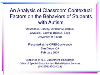 An Analysis of Classroom Contextual Factors on the Behaviors of Students with Autism