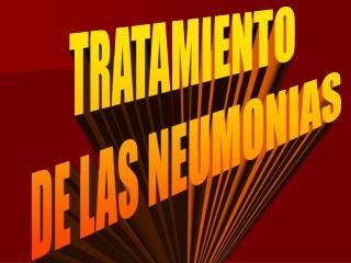 TRATAMIENTO  DE LAS NEUMONIAS