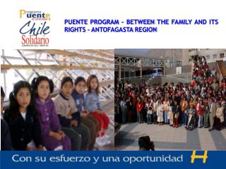 PUENTE PROGRAM – BETWEEN THE FAMILY AND ITS RIGHTS – ANTOFAGASTA REGION