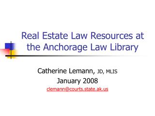 Real Estate Law Resources at the Anchorage Law Library