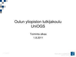 Oulun yliopiston tutkijakoulu UniOGS