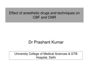 Effect of anesthetic drugs and techniques on CBF and CMR