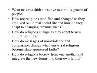 What makes a faith attractive to various groups of people?