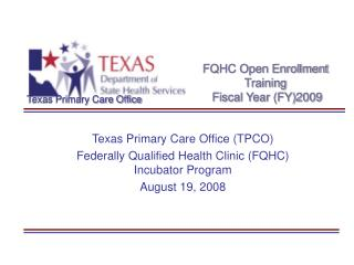 FQHC Open Enrollment Training  Fiscal Year (FY)2009