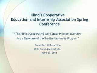 Illinois Cooperative Education and Internship Association Spring Conference �The Illinois Cooperative Work Study Progra