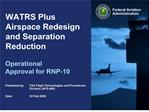 WATRS Plus Airspace Redesign and Separation Reduction