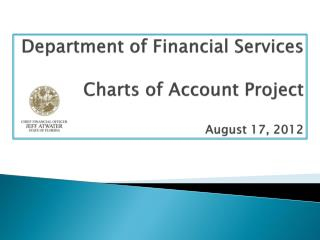 Department of Financial Services Charts of Account Project August 17, 2012