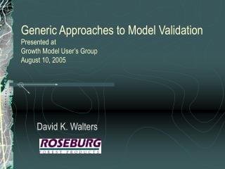 Generic Approaches to Model Validation Presented at Growth Model User's Group August 10, 2005