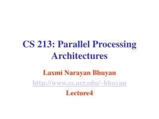 CS 213: Parallel Processing Architectures