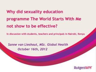 Sanne van Lieshout, MSc. Global Health October 16th, 2012