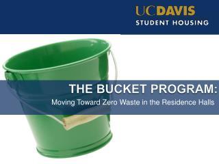 The Bucket Program: