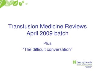 Transfusion Medicine Reviews April 2009 batch