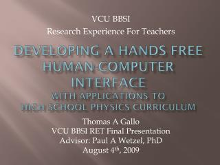 Developing a Hands Free Human-Computer Interface With Applications to High School Physics Curriculum