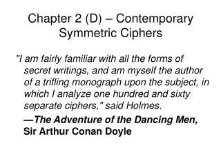 Chapter 2 (D) –  Contemporary Symmetric Ciphers