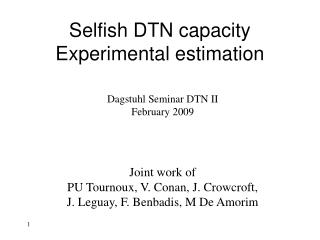 Selfish DTN capacity Experimental estimation