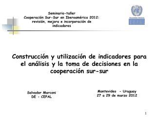 Construcción y utilización de indicadores para el análisis y la toma de decisiones en la cooperación sur-sur