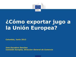 ¿Cómo exportar jugo a la Unión Europea?