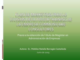 Plan de marketing para la división de  outdoor  training de la empresa  communicare  consultores