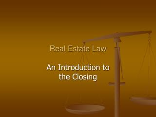Real Estate Law An Introduction to the Closing