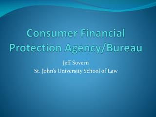 Consumer Financial Protection Agency/Bureau