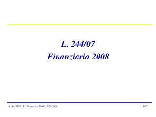 L. 244/07 Finanziaria 2008