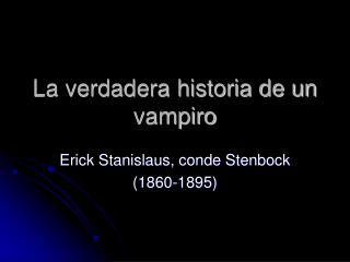 La verdadera historia de un vampiro