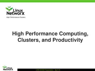 High Performance Computing, Clusters, and Productivity