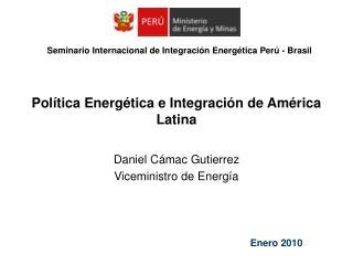 Pol�tica Energ�tica e Integraci�n de Am�rica Latina