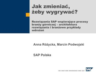 Jak zmieniać,  żeby wygrywać? Rozwiązania SAP wspierające procesy branży górniczej – architektura rozwiązania i branżow