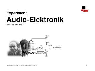 Experiment  Audio-Elektronik Workshop April 2008