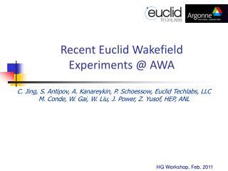 Recent Euclid Wakefield Experiments @ AWA