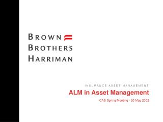 ALM in Asset Management  CAS Spring Meeting - 20 May 2002