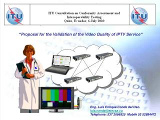 """ Proposal for the Validation of the Video Quality of IPTV Service """