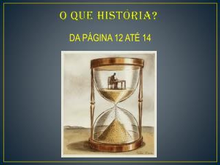 O QUE HISTÓRIA?