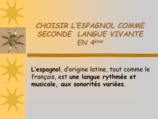 CHOISIR L'ESPAGNOL COMME SECONDE  LANGUE VIVANTE  EN 4 ème