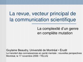 La revue, vecteur principal de la communication scientifique
