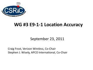WG #3 E9-1-1 Location Accuracy
