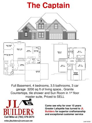 Call Mike at (765) 479-2073 mike.jlbuilders@comcast.net