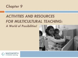 Activities and resources  for multicultural teaching:  A World of Possibilities!